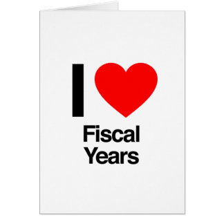 i love fiscal years greeting card
