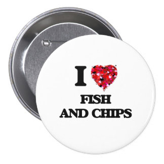 I love Fish And Chips 3 Inch Round Button