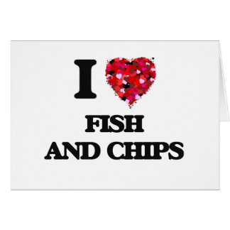 I love Fish And Chips Greeting Card