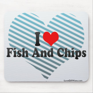 I Love Fish And Chips Mouse Pad