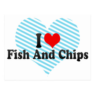 I Love Fish And Chips Post Cards
