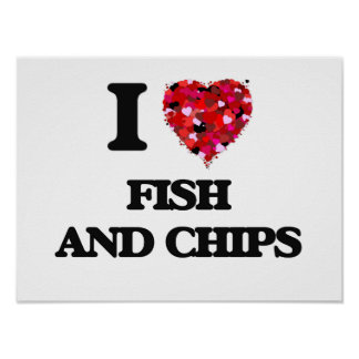 I love Fish And Chips Poster