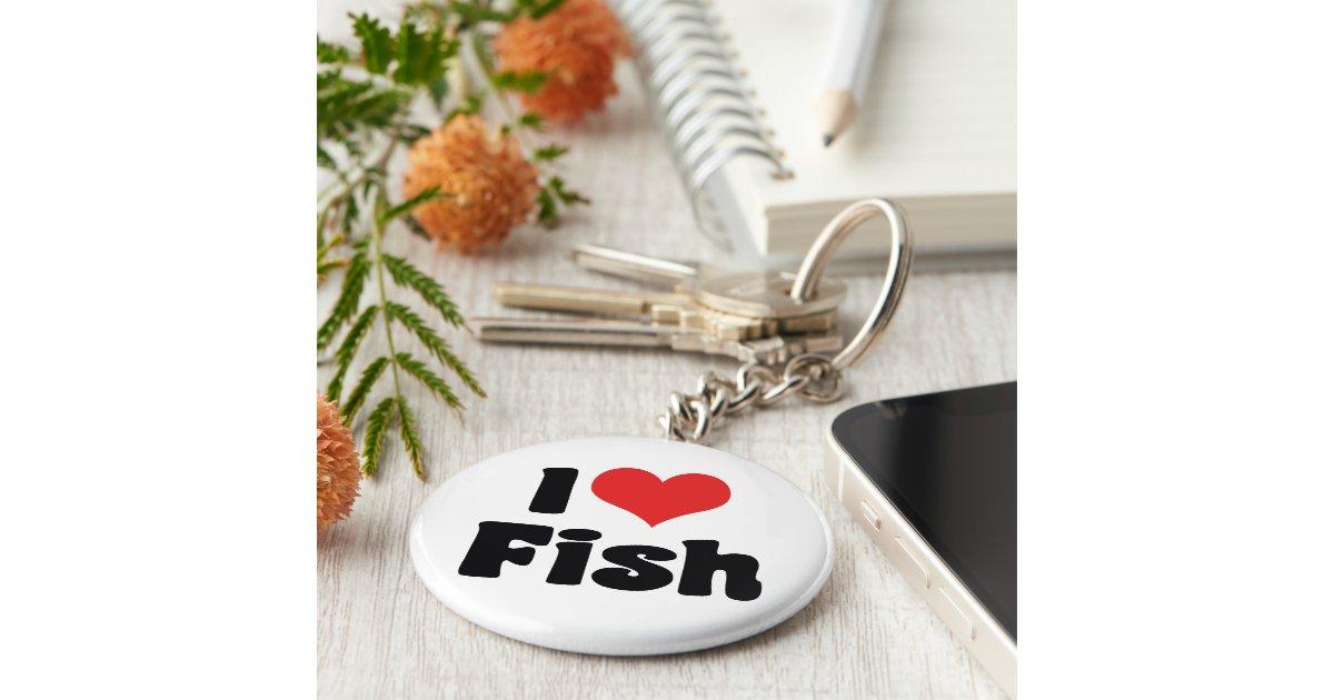 I love fish keychain zazzle for I love the fishes