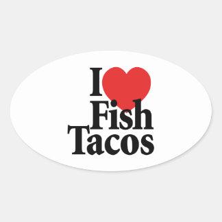 I Love Fish Tacos Oval Sticker