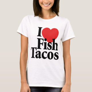 I Love Fish Tacos T-Shirt