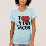 I Love Fish Tacos Tshirt