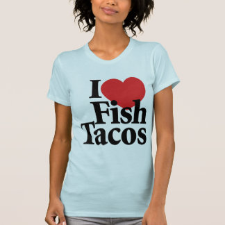 I Love Fish Tacos Shirts