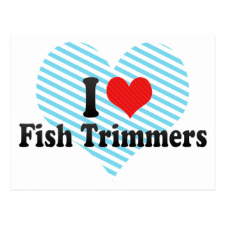I Love Fish Trimmers Postcards