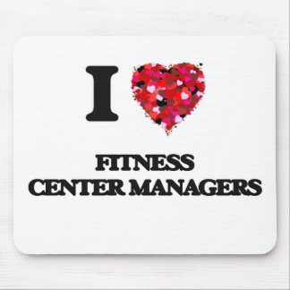 I love Fitness Center Managers Mouse Pad