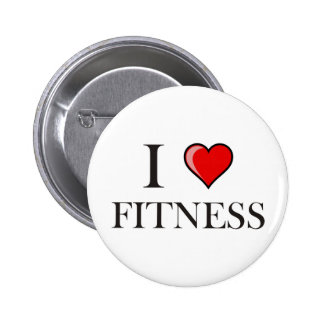 I love fitness pinback button