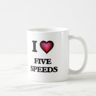 I love Five Speeds Coffee Mug
