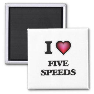 I love Five Speeds Magnet