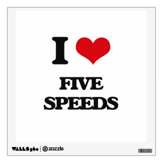 i LOVE fIVE sPEEDS Wall Graphic