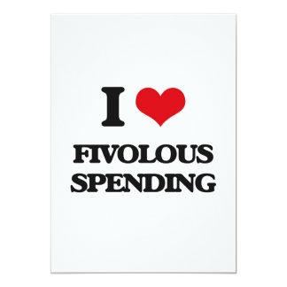 "i LOVE fIVOLOUS sPENDING 5"" X 7"" Invitation Card"