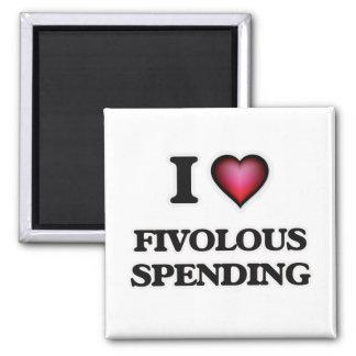 I love Fivolous Spending Magnet