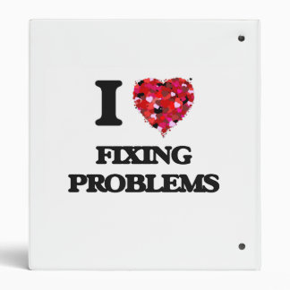 I Love Fixing Problems 3 Ring Binders