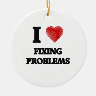 I love Fixing Problems Ceramic Ornament