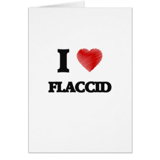 I love Flaccid Card