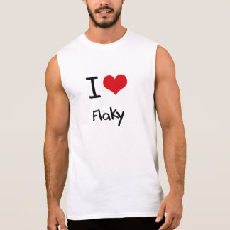 I Love Flaky Sleeveless Shirts