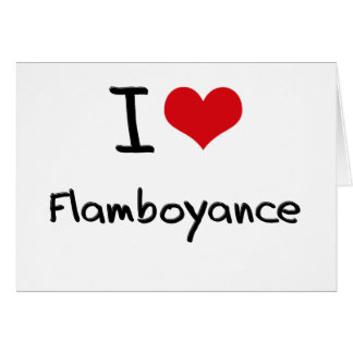 I Love Flamboyance Greeting Card