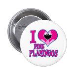 I Love flamingos Buttons