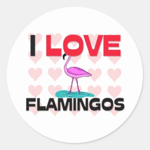 I Love Flamingos Round Stickers