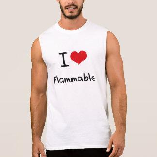 I Love Flammable Sleeveless T-shirt