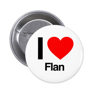 i love flan buttons