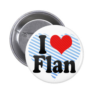 I Love Flan Pinback Button