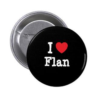 I love Flan heart T-Shirt Button