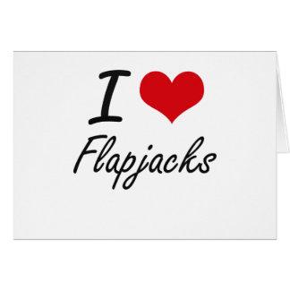 I love Flapjacks Greeting Card