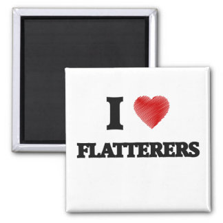 I love Flatterers 2 Inch Square Magnet
