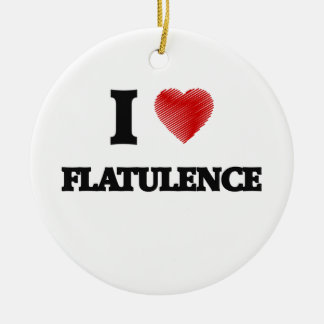 I love Flatulence Ceramic Ornament