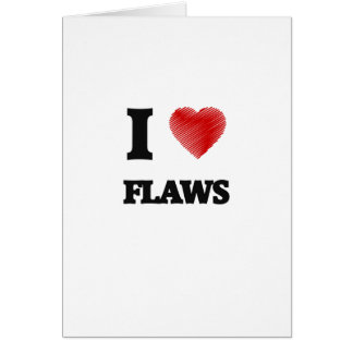 I love Flaws Card