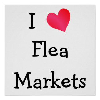 I Love Flea Markets Poster