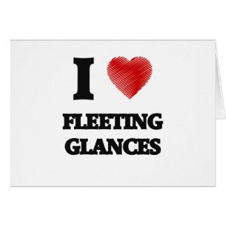 I love Fleeting Glances Card