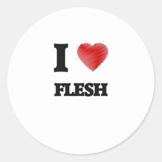 I love Flesh Classic Round Sticker