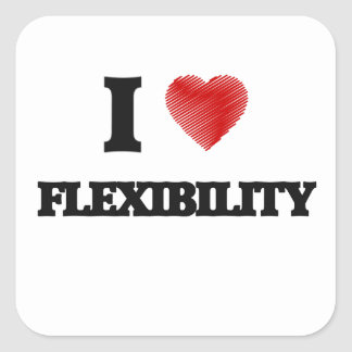 I love Flexibility Square Sticker