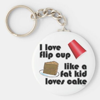 I Love Flip Cup Like a Fat Kid Loves Cake Basic Round Button Keychain