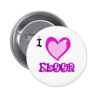 I LOVE Floor Pinback Button