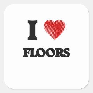 I love Floors Square Sticker