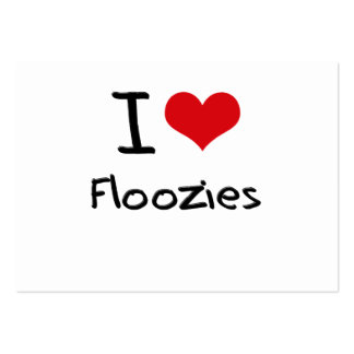 I Love Floozies Large Business Cards (Pack Of 100)