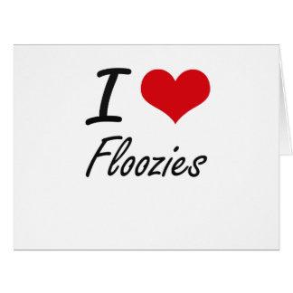 I love Floozies Large Greeting Card