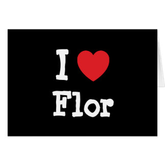 I love Flor heart T-Shirt Cards