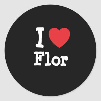 I love Flor heart T-Shirt Round Stickers