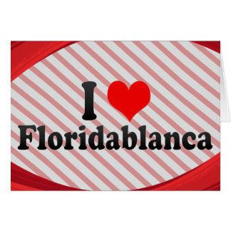 I Love Floridablanca, Colombia Greeting Card