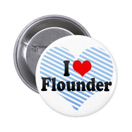 I Love Flounder Pinback Button