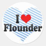 I Love Flounder Round Sticker