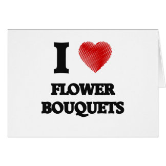 I love Flower Bouquets Card