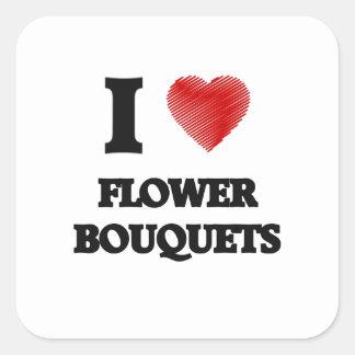 I love Flower Bouquets Square Sticker